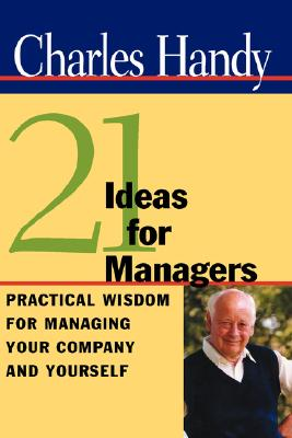 21 Ideas for Managers By Handy, Charles